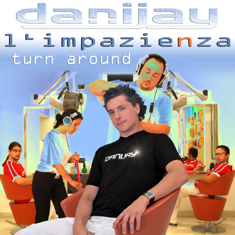 Danijay - L'Impazienza e Turn Around [Front]
